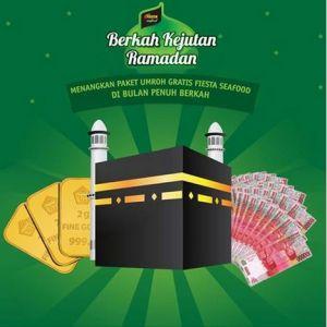 Berkah Kejutan Ramadhan Fiesta Seafood Berhadiah Umroh & Ribuan THR